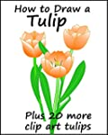 How to Draw a Tulip (English Edition)