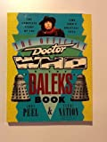 The Official Doctor Who and the Daleks Book (0312022646) by Peel, John