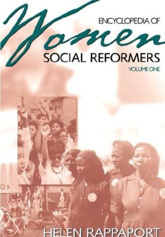 Encyclopedia of Women Social Reformers: (2 Volumes) (Biographical Dictionaries)