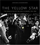 img - for The Yellow Star: The Persecution of the Jews in Europe, 1933-1945 book / textbook / text book