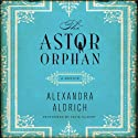 The Astor Orphan: A Memoir Audiobook by Alexandra Aldrich Narrated by Tavia Gilbert