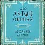 The Astor Orphan: A Memoir | Alexandra Aldrich