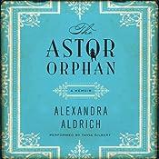 The Astor Orphan: A Memoir | [Alexandra Aldrich]