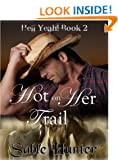 Hot on Her Trail (Hell Yeah!)