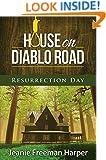 House on Diablo Road: Resurrection Day (The McCann Family Saga Book 3)