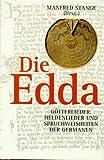 Die Edda. Götterlieder, Heldenlieder und Spruchweisheiten der Germanen