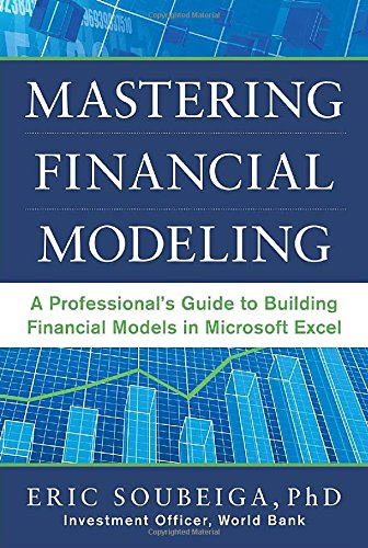 Mastering Financial Modeling: A Professional's Guide to Building Financial Models in Excel (Investment Banking Modeling compare prices)