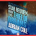 Thief of Dreams Audiobook by Adrian Cole Narrated by Chris Sorensen
