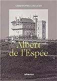 echange, troc Christophe Luraschi - Albert de l'Espée (1852-1918). 2ème édition