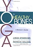img - for Yoga for Healthy Bones: A Woman's Guide Paperback May 18, 2004 book / textbook / text book