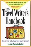 The Travel Writer's Handbook: How to Write and Sell Your Own Travel Experiences