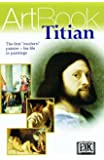 "Titian: The First ""Modern"" Painter--His Life in Paintings"