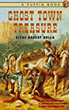Ghost Town Treasure (0140367322) by Clyde Robert Bulla