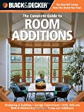 Black & Decker The Complete Guide to Room Additions: Designing & Building - 1589234820