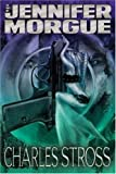 The Jennifer Morgue (1930846452) by Charles Stross