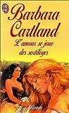 echange, troc Barbara Cartland - L'amour se joue des sortilèges