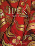 img - for Ipek: The Crescent & The Rose: Imperial Ottoman Silks and Velvets book / textbook / text book