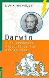 Darwin y La Verdadera Historia de Los Dinosaurios (Spanish Edition)
