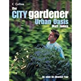 The City Gardener: Urban Oasisby Matt James