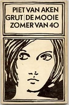Grut/De mooie zomer van 40: Van Aken Piet: Amazon.com: Books