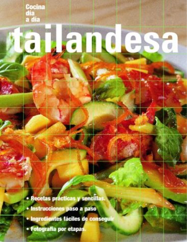 Tailandesa: Thai, Spanish-Language Edition (Cocina dia a dia) (Spanish Edition) by Editors of Degustis