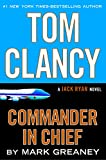 Tom Clancy Commander in Chief: A Jack Ryan Novel