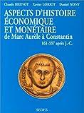 echange, troc Daniel Nony, Xavier Loriot, Claude Brenot - Aspects d'histoire économique et monétaire de Marc Aurèle à Constantin, 161 à 337 après J.-C.