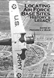 img - for Locating Air Force Base Sites: History's Legacy book / textbook / text book