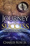 img - for Journey to Success: Defy the Odds & Realize Your Dreams book / textbook / text book