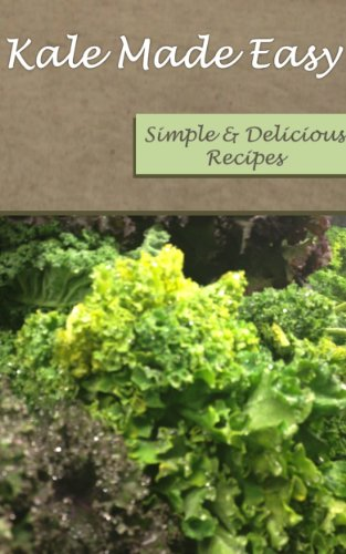 Kale Made Easy: Simple and Delicious Recipes (Recipes Made Easy) by Deborah Kirk