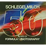 Schlegelmilch 50 Years of Formula 1 Photography