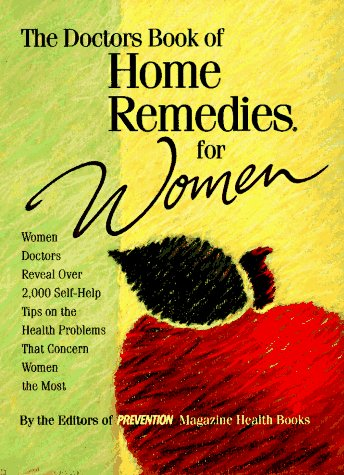 Image for The Doctors Book of Home Remedies for Women: Women Doctors Reveal over 2,000 Self-Help Tips on the Health Problems That Concern Women the Most