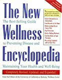 img - for The New Wellness Encyclopedia: The Best-Selling Guide to Preventing Disease and Maintaining Your Health and Well-Being book / textbook / text book