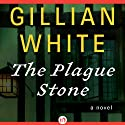 The Plague Stone: A Novel Audiobook by Gillian White Narrated by Jon Caruth