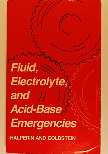 Fluid Electrolyte, And Acid-Base Emergencies