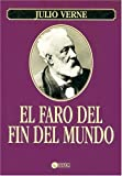 El Faro Del Fin Del Mundo/ the Lighthouse at the End of the World (Spanish Edition)