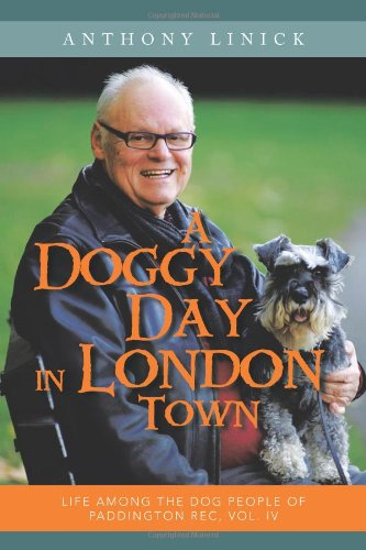 A Doggy Day In London Town: Life Among The Dog People Of Paddington Rec, Vol. Iv (Volume 4) front-958975