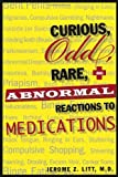 img - for Curious Odd Rare and Abnormal Reactions to Medications book / textbook / text book