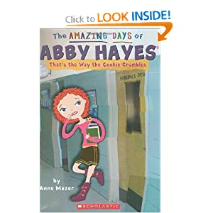 The Amazing Days of Abby Hayes  #16:That's The Way the Cookie Crumbles by Anne Mazer