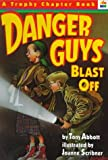 Danger Guys Blast Off (Trophy Chapter Books) (0064405206) by Abbott, Tony