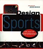 Design for Sports:: The Cult of Performance (1568981457) by Busch, Akiko