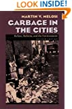 Garbage In The Cities: Refuse Reform and the Environment (Pittsburgh Hist Urban Environ)