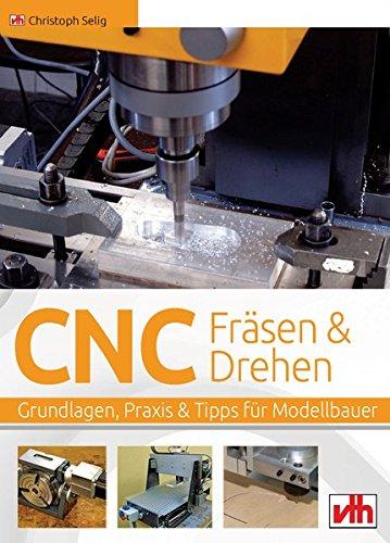 CNC-Frsen-und-Drehen-im-Modellbau-Grundlagen-Praxis-Tipps