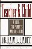 Teacher and Child: A Book for Parents and Teachers (0020139748) by Ginott, Haim G.