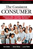 img - for The Consistent Consumer: Predicting Future Behavior Through Lasting Values book / textbook / text book