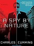 Charles Cumming A Spy by Nature: A Novel (Alec Milius)
