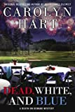 Dead, White, and Blue <br>(Death on Demand Bookstore)	 by  Carolyn Hart in stock, buy online here