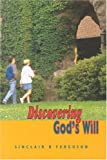 Discovering God's Will (0851513344) by Sinclair B. Ferguson