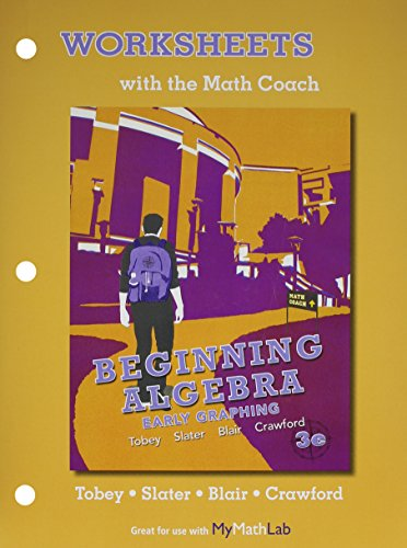 NEW MyMathLab with Pearson eText for Beginning Algebra: Early Graphing  plus Worksheets with the Math Coach -- Access Ca