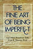 img - for The Fine Art of Being Imperfect book / textbook / text book